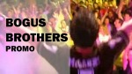 Bogus Brothers promo
