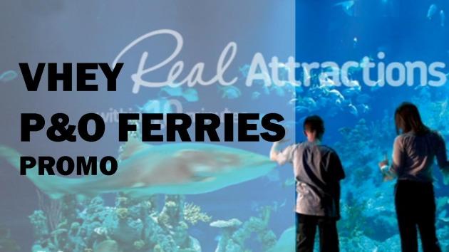 VHEY P&O Ferries promo